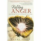 Fielding Anger: Field Guide and Tool Box for Dealing with Angry Feelings by Azure Forte (Hardback, 2014)