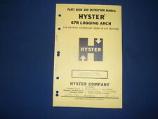 Hyster 67r Logging Arch Parts Book Amp Instructional Manual Cat D6 D7 Tractor