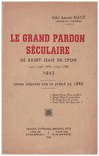 MACE Abbé Armand - LE GRAND PARDON SECULAIRE DE SAINT-JEAN DE LYON - 1942