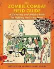 The Zombie Combat Field Guide: A Colouring and Activity Book for Fighting the Living Dead by Roger Ma (Paperback, 2015)