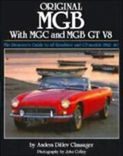 Original MGB, C-V8 : The Restorers Guide to All Roadster and GT Models by...
