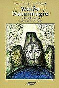 Weiße Naturmagie von Hodapp, Bran O., Rinkenbach, Iris   Buch   Zustand gut