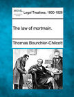 The Law of Mortmain. by Thomas Bourchier-Chilcott (Paperback / softback, 2010)