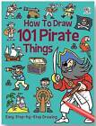How to Draw 101 Pirates by Top That! Publishing Ltd (Paperback, 2013)
