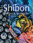 Shibori Designs and Techniques by Mandy Southan (Paperback, 2008)