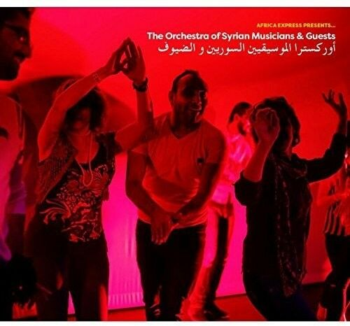 Orchestra Of Syrian - Africa Express Presents The Orchestra Of Syrian Musicians