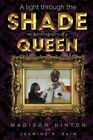 A Light Through the Shade: An Autobiography of a Queen by Madison Hinton, Jasmine P Rain (Paperback / softback, 2015)