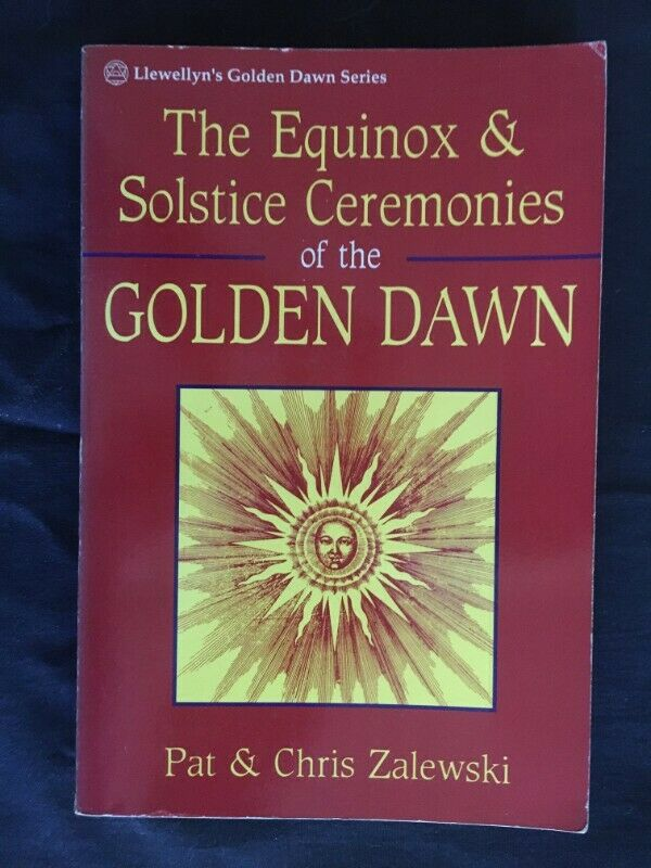 THE EQUINOX & SOLSTICE CEREMONIES of the GOLDEN DAWN by Pat & Chris Zalewski - soft cover