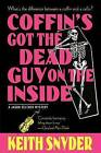Coffin's Got the Dead Guy on the Inside by Keith Snyder (Paperback / softback, 1999)