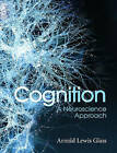 Cognition: A Neuroscience Approach by Arnold Lewis Glass (Hardback, 2016)