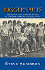 Juggernauts: The Making of a Runner & a Team in the First American Running Boom by Steve Adkisson (Paperback / softback, 2008)