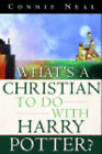 What's a Christian to Do with Harry Potter? by Connie Neal (Paperback, 2001)