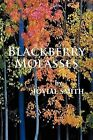 Blackberry Molasses by Jovial Smith (Paperback / softback, 2012)