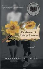 Evidence of Things Unseen: A Novel Wiggins, Marianne Paperback