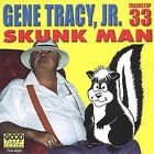 Skunk Man by Gene Tracy (CD, Jan-2003, Good Time Records)