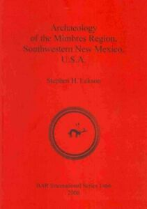 Archaeology-of-the-Mimbres-Region-Southwestern-New-Mexico-U-S-A-Paperback