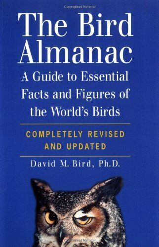 The Bird Almanac: A Guide to Essential Facts and Figures of the World's Birds,D
