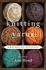 Knitting Yarns: Writers on Knitting by WW Norton & Co (Hardback, 2013)