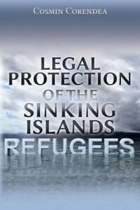 Legal-Protection-of-the-Sinking-Islands-Refugees-by-Cosmin-Corendea