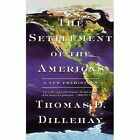 The Settlement of the Americas: A New Prehistory by Thomas D. Dillehay (Paperback, 2001)