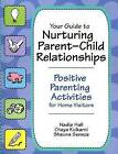 Your Guide to Nurturing Parent-child Relationships: Positive Parent Activities for Home Visitors by Nadia Hall, Chaya Kulkarni, Shauna Seneca (Spiral bound, 2008)
