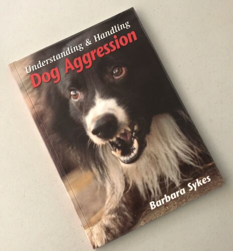 1 of 1 - Understanding and Handling Dog Aggression by Barbara Sykes Behavioural Problem