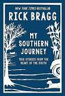 My Southern Journey: True Stories from the Heart of the South by Mr Rick Bragg (Hardback, 2015)