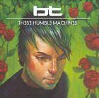 These Humble Machines by BT (CD, Apr-2011, Nettwerk)