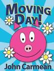 Moving Day: Adventures in Hogtown by John Carmean (Paperback / softback, 2011)