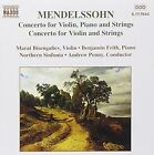 Mendelssohn: Concerto for Violin, Piano and Strings; Concerto for Violin and Strings (CD, Nov-1998, Naxos (Distributor))