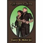 A Kingdom of Unity: Long Live the Queen III by Larry W Miller (Paperback / softback, 2011)