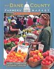 The Dane County Farmers' Market: A Personal History by Quentin Carpenter, Mary Carpenter (Paperback, 2003)