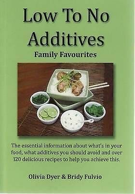 Low to No Additives: Family Favourites : a Few Changes Today Could Make the...