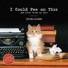 I Could Pee on This 2016 Calendar and Other Poems by Cats Marciuliano Francesc