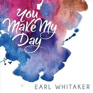 Earl Whitaker - You Make My Day [New CD] Professionally Duplicated CD