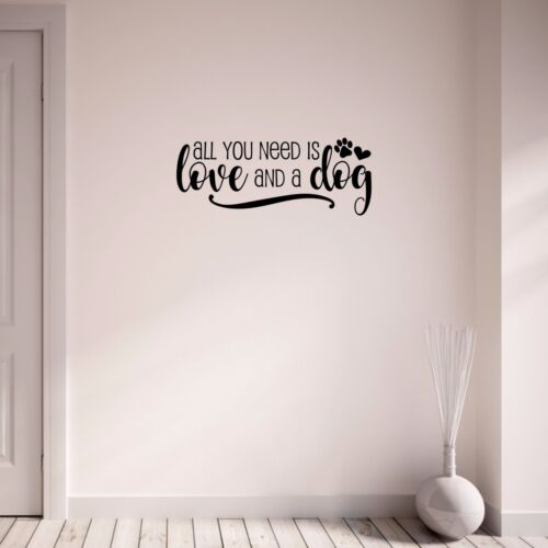 All You Need is Love and a Dog Paw Print Bedroom Hallway Wall Art Sticker Decal