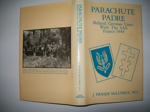 Parachute Padre: Behind German Lines with the SAS, France 1944 by J.Fraser Mc...