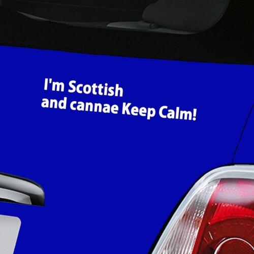 White car sticker decal window sticker I/'m Scottish and cannae Keep Calm!