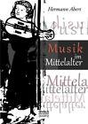 Musik im Mittelalter von Hermann Abert (2014, Taschenbuch)