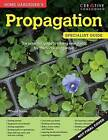 Home Gardener's Propagation: Raising New Plants for the Home and Garden by David Squire (Paperback, 2016)