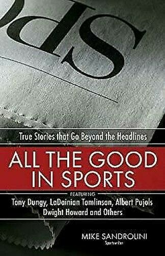 Alle The Good in Sports: True Stories That Go Beyond The Headlines