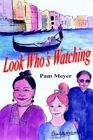 LOOK Who's Watching by Pam Meyer 9781420886597 Paperback 2005