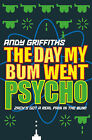 The Day My Bum Went Psycho by Andy Griffiths (Paperback, 2002)