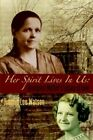 Her Spirit Lives in Us: Immigrant Mother's Legacy of Love by Jimmie Lou Watson (Paperback / softback, 2004)