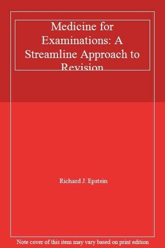 Medicine for Examinations: A Streamline Approach to Revision,R ,.9780443031892
