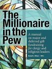 The Millionaire in the Pew: A Manual on Major and Deferred Gift Fundraising for Clergy and Religious Leaders by Russell L. Wilson (Paperback, 2012)
