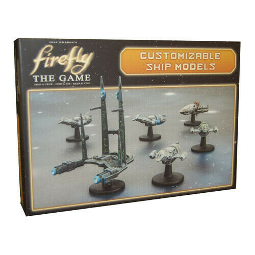 FIREFLY: The Game Gale Force Nine #NEW Customizable Ship Models Expansion
