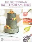 The Contemporary Buttercream Bible: The complete practical guide to cake decorating with buttercream icing by Valeri Valeriano, Christina Ong (Hardback, 2014)