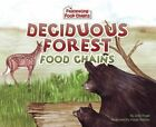 Deciduous Forest Food Chains by Julia Vogel (Hardback, 2010)