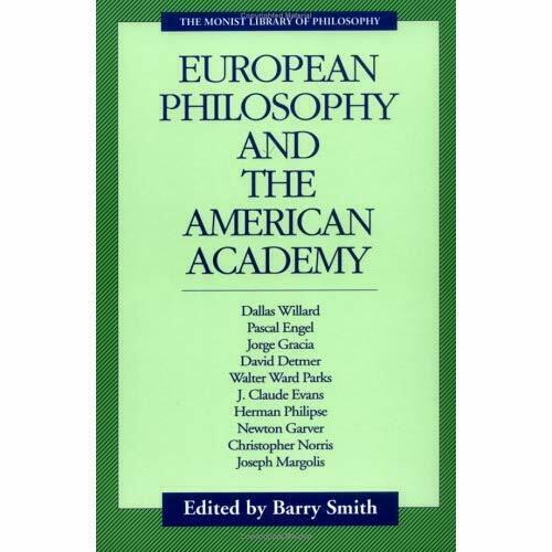European Philosophy and the American Academy (Monist Li - Paperback NEW Barry Sm